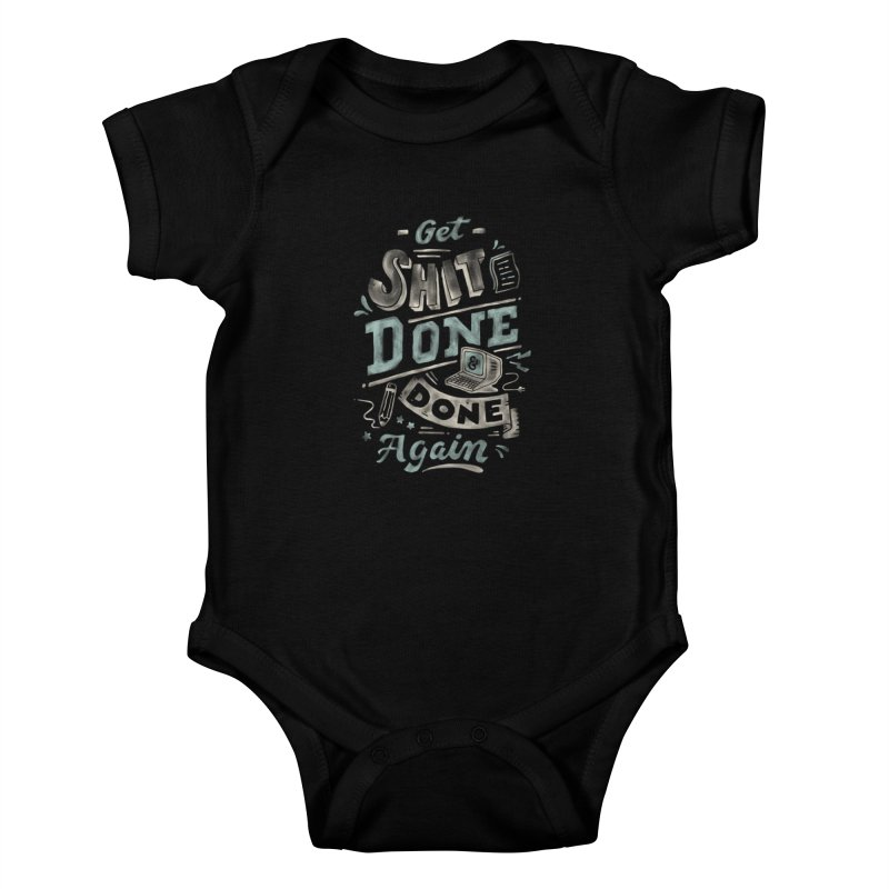 Get Shit Done Kids Baby Bodysuit by Tatak Waskitho