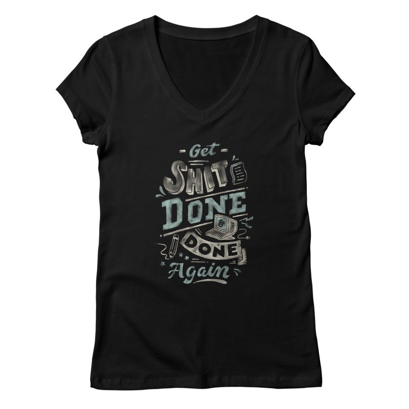 Get Shit Done Women's V-Neck by Tatak Waskitho