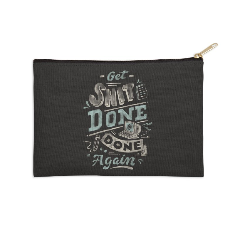 Get Shit Done Accessories Zip Pouch by Tatak Waskitho