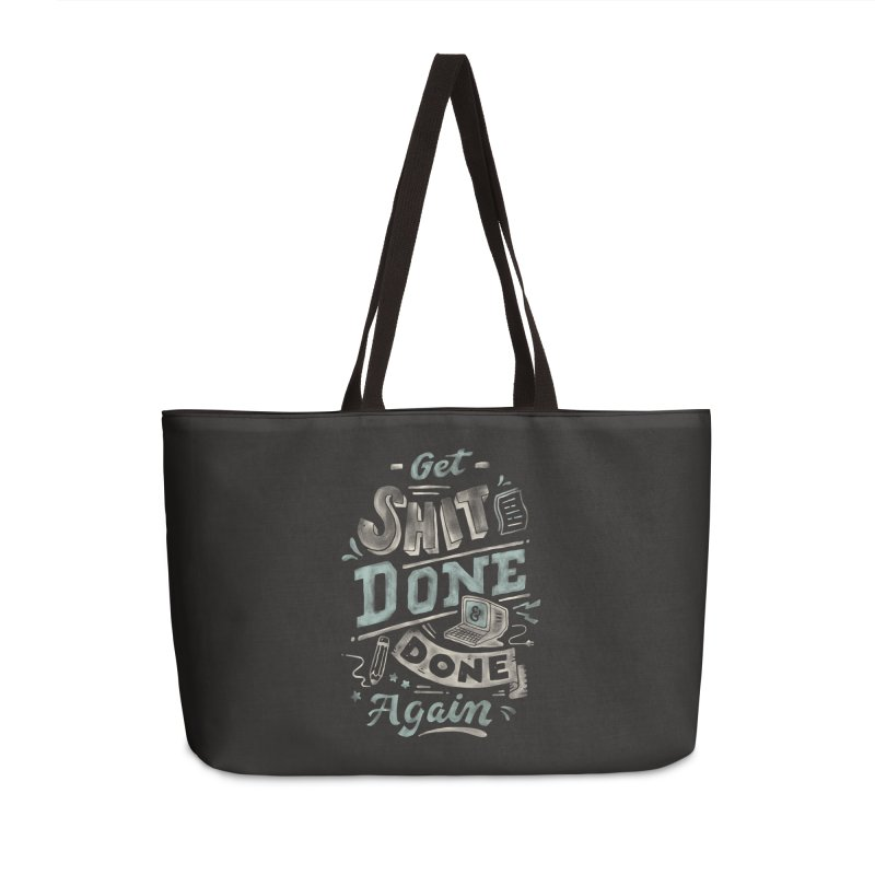 Get Shit Done Accessories Weekender Bag Bag by Tatak Waskitho