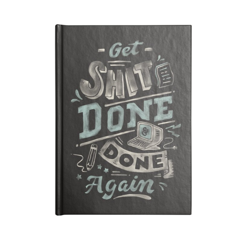 Get Shit Done Accessories Blank Journal Notebook by Tatak Waskitho