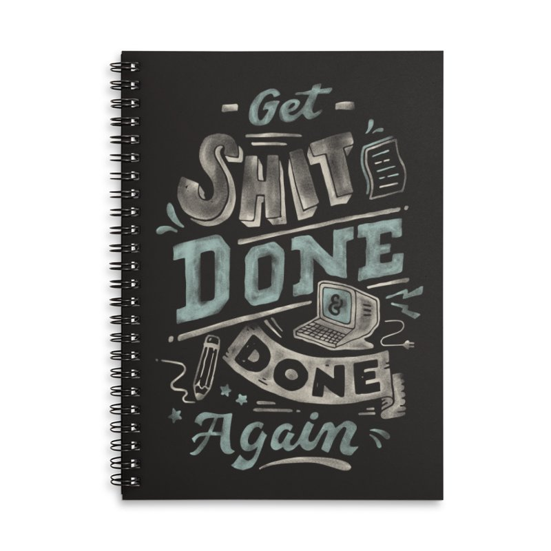 Get Shit Done Accessories Lined Spiral Notebook by Tatak Waskitho