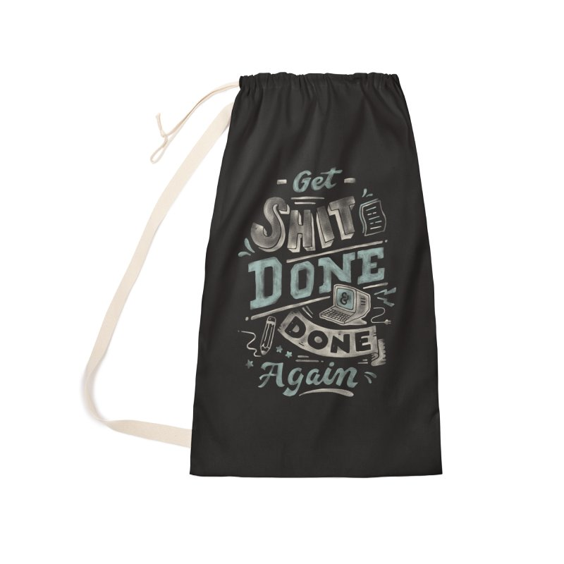Get Shit Done Accessories Laundry Bag Bag by Tatak Waskitho