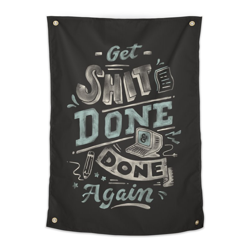 Get Shit Done Home Tapestry by Tatak Waskitho
