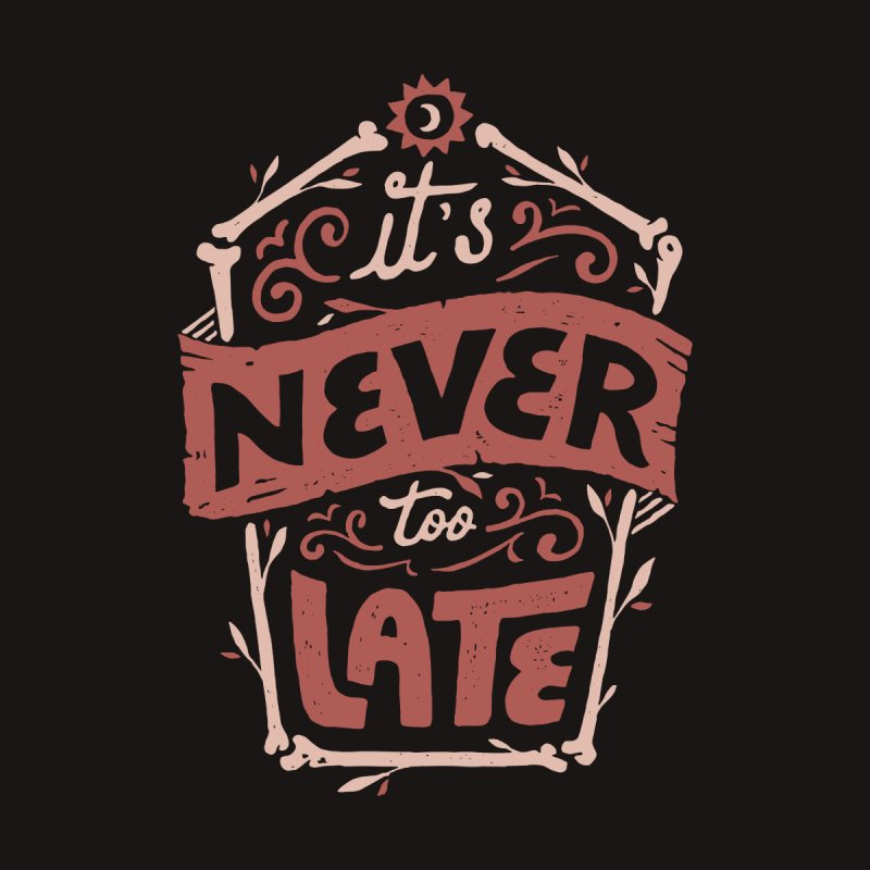 Never Late Accessories Phone Case by Tatak Waskitho