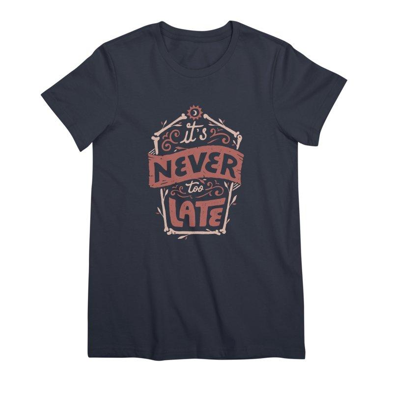 Never Late Women's Premium T-Shirt by Tatak Waskitho