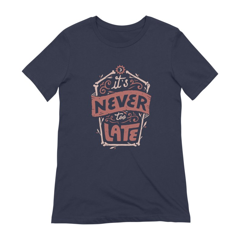 Never Late Women's Extra Soft T-Shirt by Tatak Waskitho