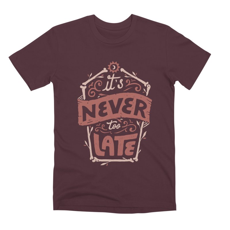 Never Late Men's Premium T-Shirt by Tatak Waskitho
