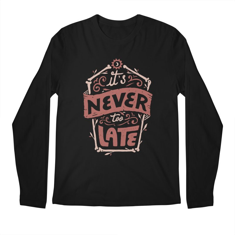 Never Late Men's Regular Longsleeve T-Shirt by skitchism's Artist Shop
