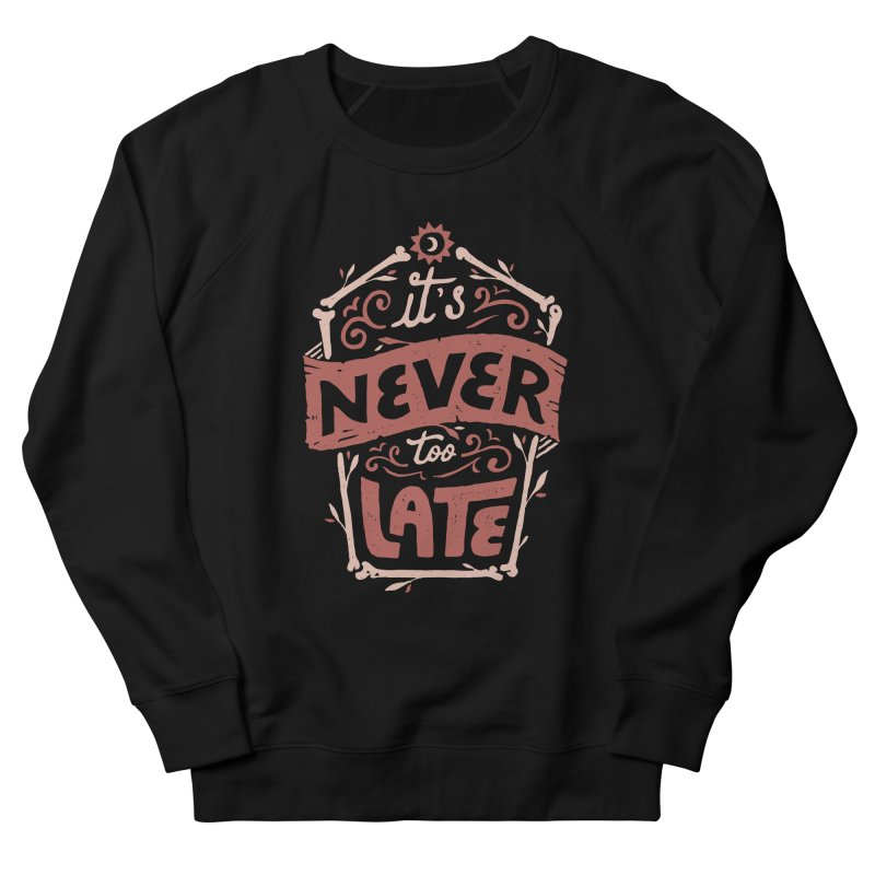 Never Late Women's French Terry Sweatshirt by Tatak Waskitho