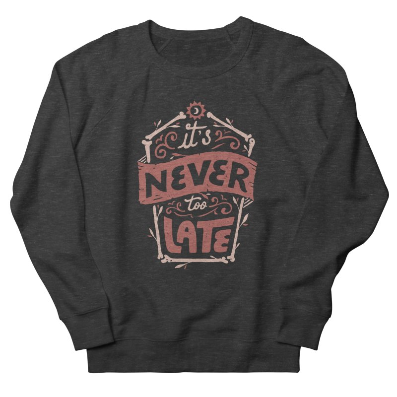 Never Late Men's French Terry Sweatshirt by skitchism's Artist Shop