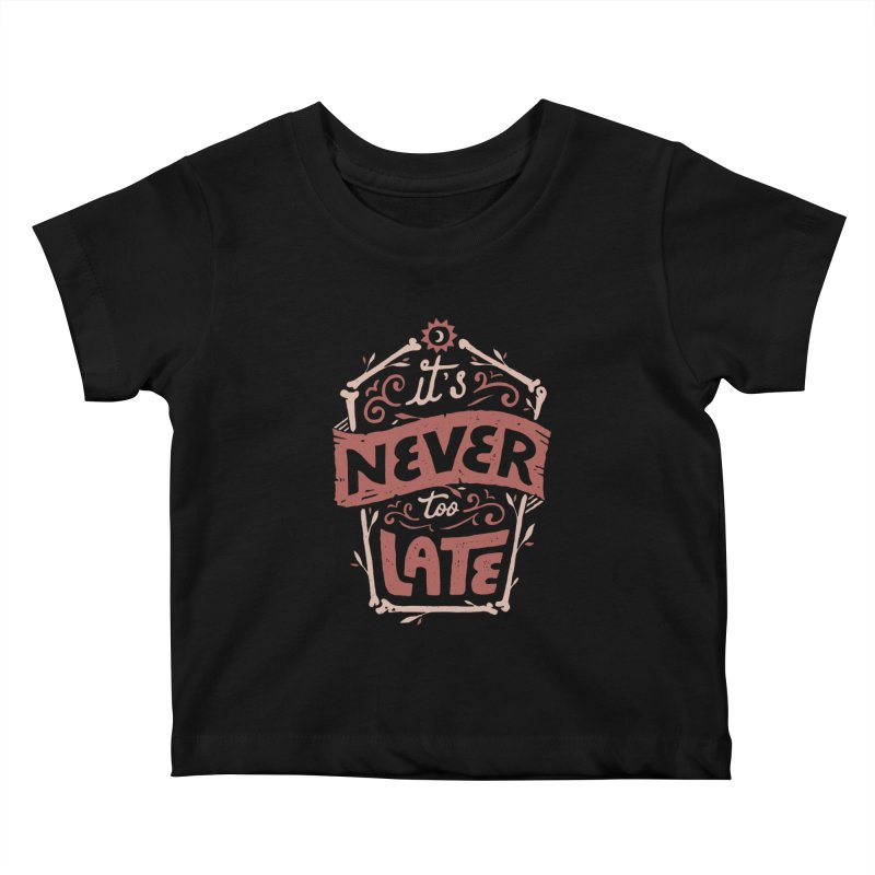 Never Late Kids Baby T-Shirt by Tatak Waskitho