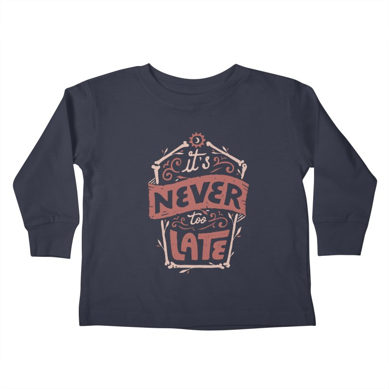 Never Late Kids Toddler Longsleeve T-Shirt by Tatak Waskitho