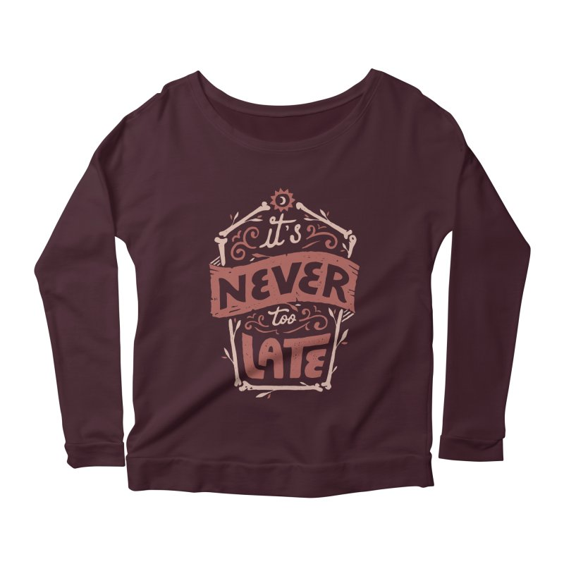 Never Late Women's Scoop Neck Longsleeve T-Shirt by Tatak Waskitho