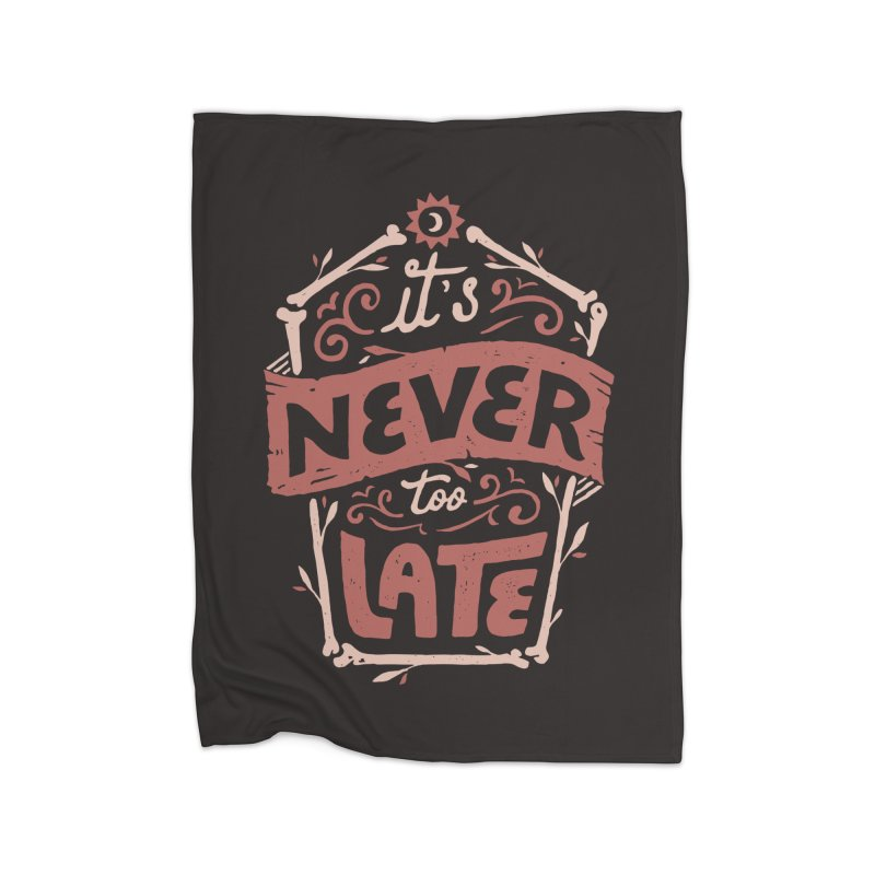 Never Late Home Fleece Blanket Blanket by Tatak Waskitho
