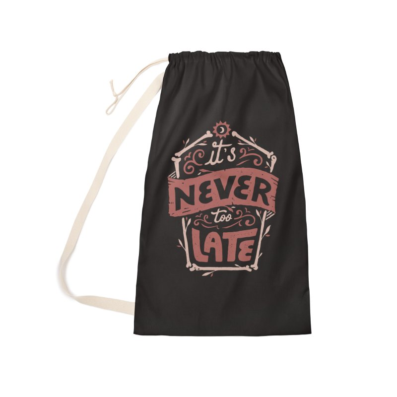 Never Late Accessories Laundry Bag Bag by Tatak Waskitho