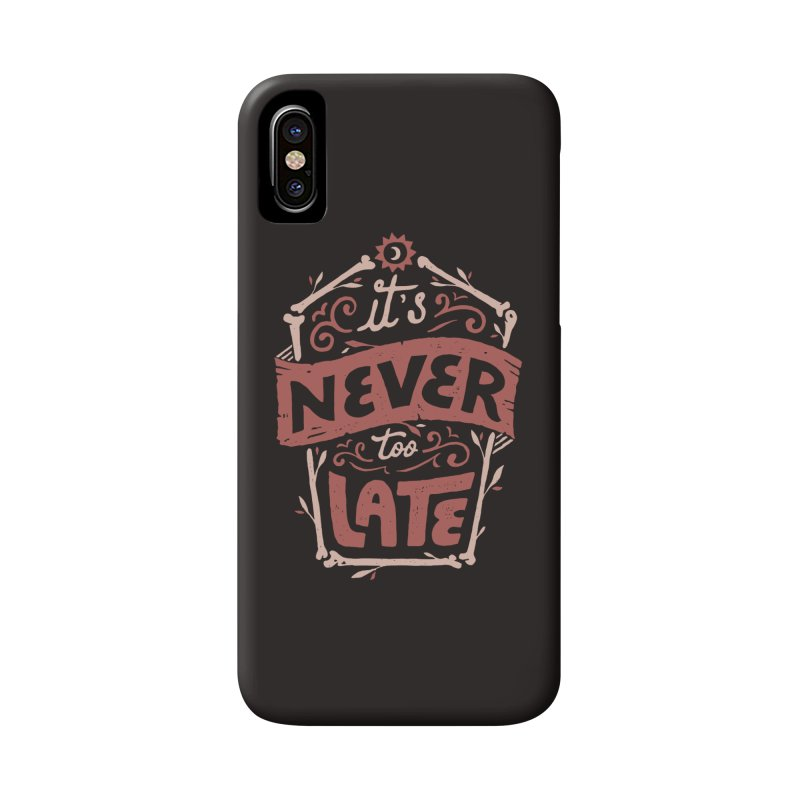 Never Late Accessories Phone Case by skitchism's Artist Shop