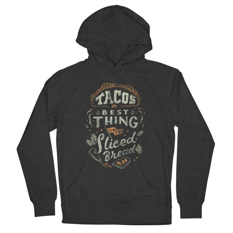 Best Tacos Men's French Terry Pullover Hoody by skitchism's Artist Shop