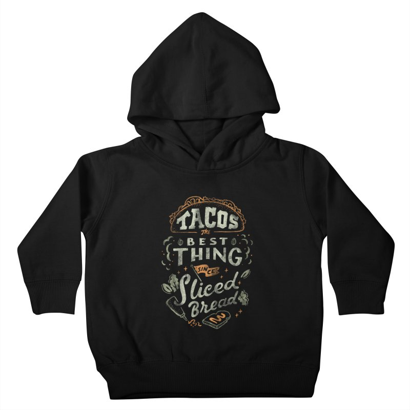 Best Tacos Kids Toddler Pullover Hoody by skitchism's Artist Shop