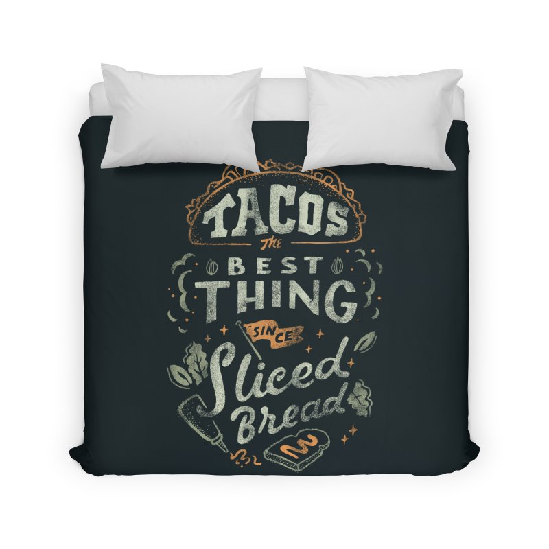 Best Tacos Home Duvet by skitchism's Artist Shop