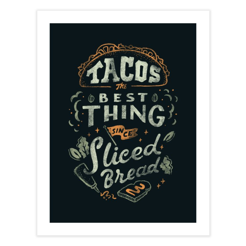 Best Tacos Home Fine Art Print by Tatak Waskitho
