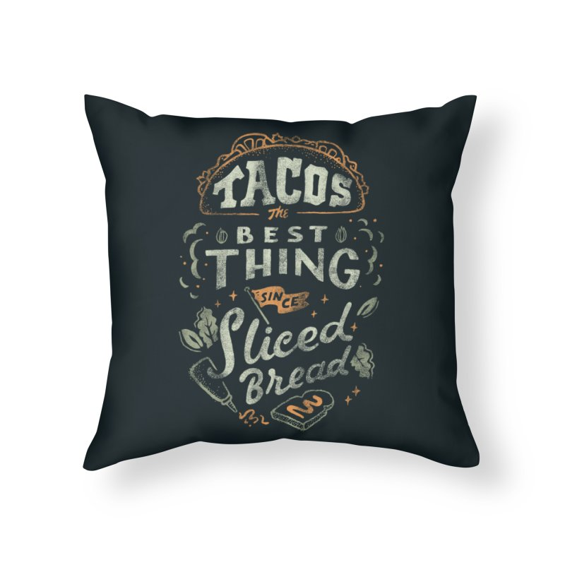 Best Tacos Home Throw Pillow by skitchism's Artist Shop