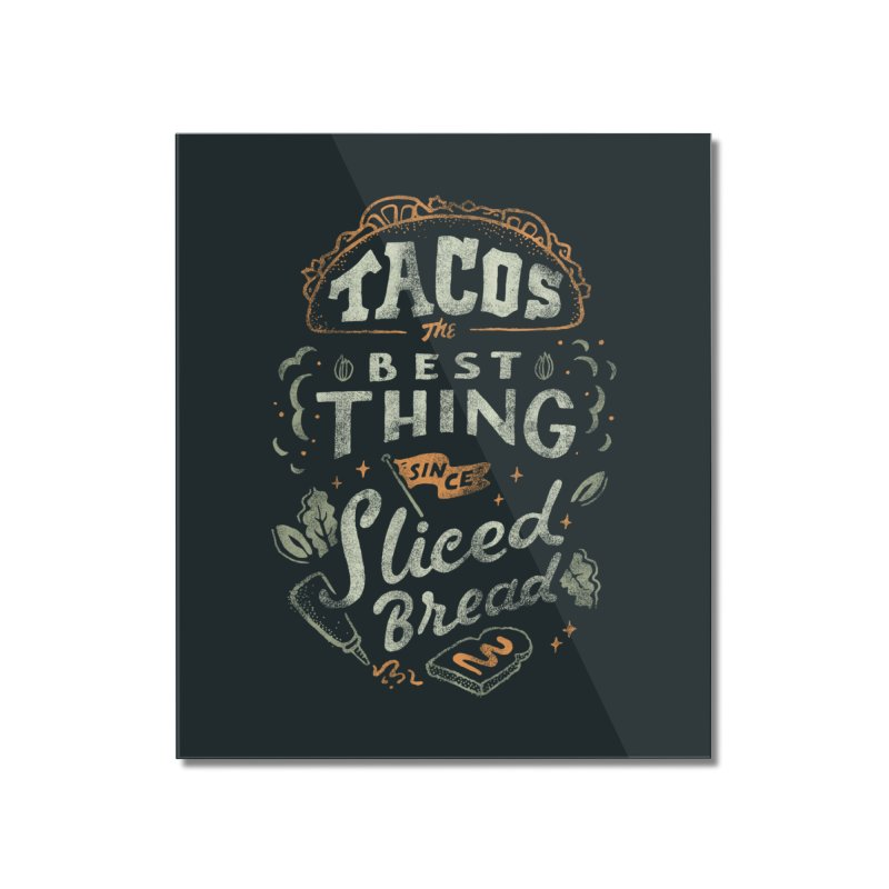 Best Tacos Home Mounted Acrylic Print by Tatak Waskitho