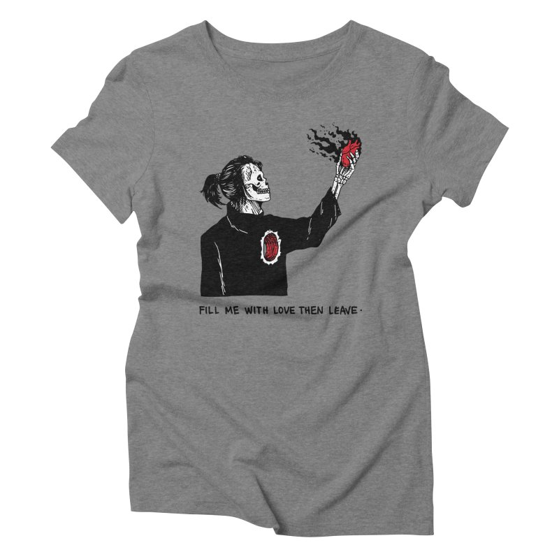That's How You Kill A Man Like Me Women's Triblend T-Shirt by skullpel illustrations's Artist Shop