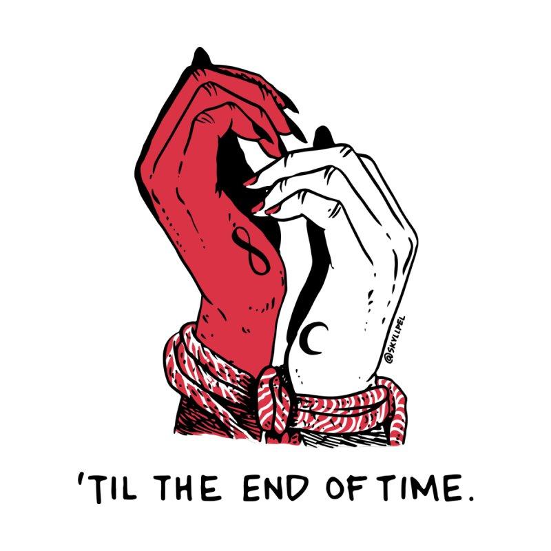 Til The End Of Time by skullpel illustrations's Artist Shop