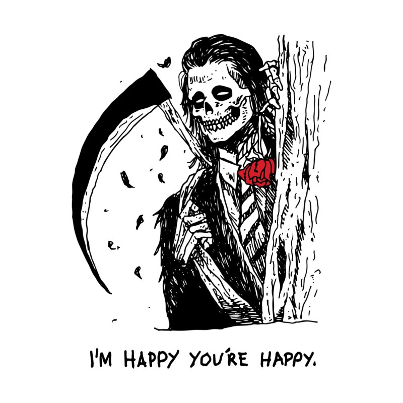 I'm Happy You're Happy by skullpel illustrations's Artist Shop