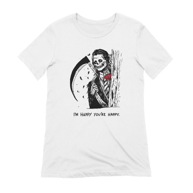 I'm Happy You're Happy Women's Extra Soft T-Shirt by skullpel illustrations's Artist Shop