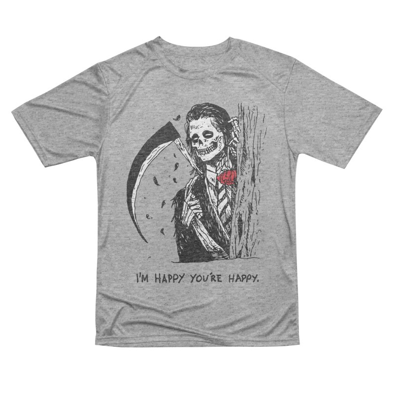 I'm Happy You're Happy Men's Performance T-Shirt by skullpel illustrations's Artist Shop