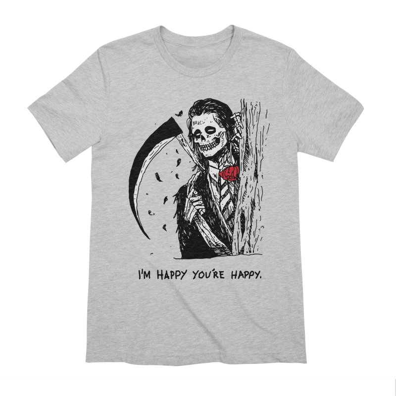 I'm Happy You're Happy Men's Extra Soft T-Shirt by skullpel illustrations's Artist Shop