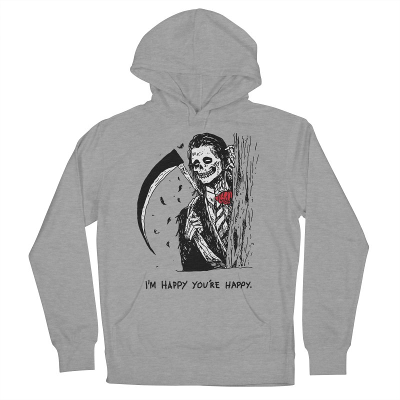 I'm Happy You're Happy Women's French Terry Pullover Hoody by skullpel illustrations's Artist Shop