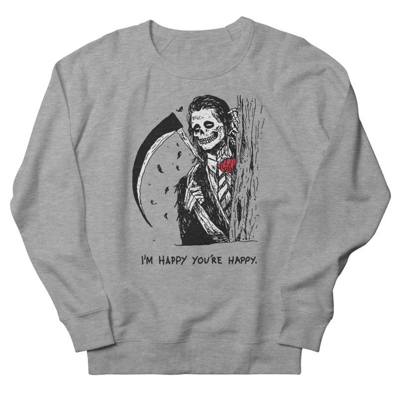 I'm Happy You're Happy Women's French Terry Sweatshirt by skullpel illustrations's Artist Shop
