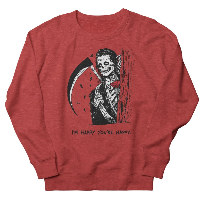 I'm Happy You're Happy Women's French Terry Sweatshirt by skullpel illustrations's Artist Shop