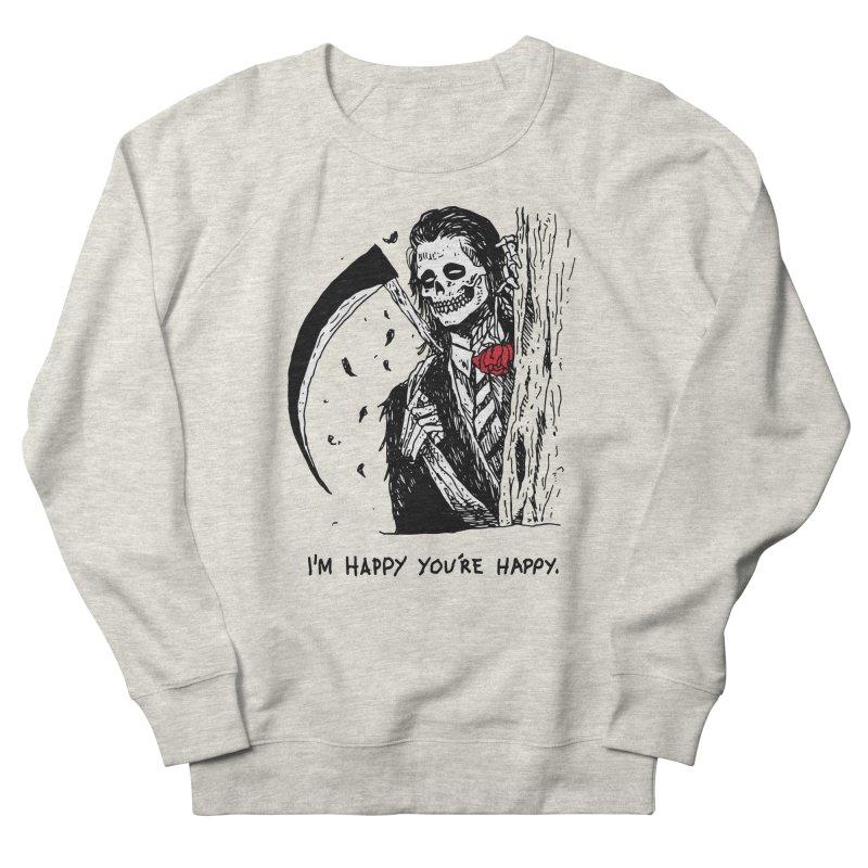I'm Happy You're Happy Men's French Terry Sweatshirt by skullpel illustrations's Artist Shop