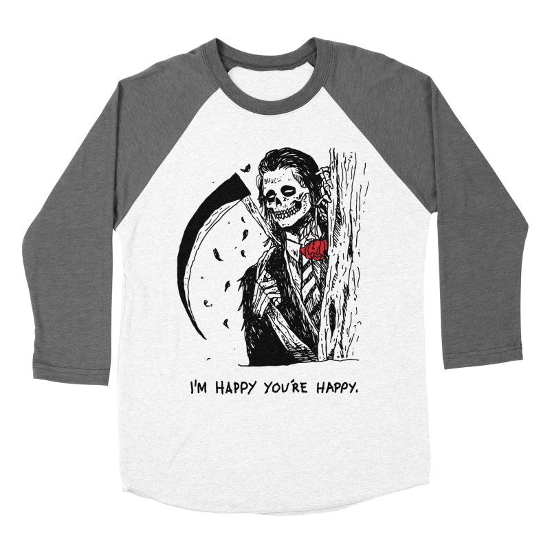I'm Happy You're Happy Women's Baseball Triblend Longsleeve T-Shirt by skullpel illustrations's Artist Shop