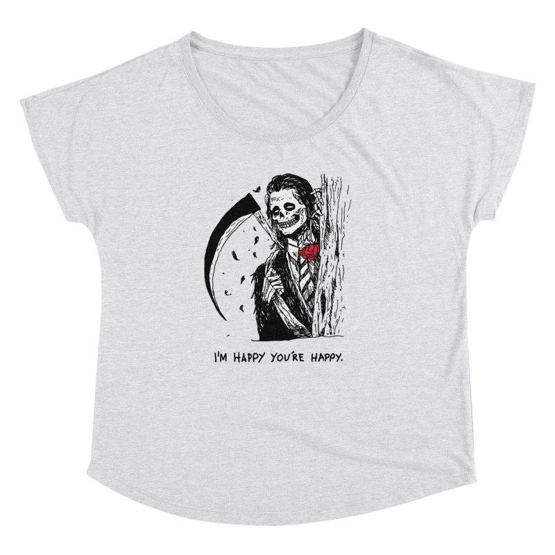 I'm Happy You're Happy Women's Dolman Scoop Neck by Skullpel Illustrations's Artist Shop