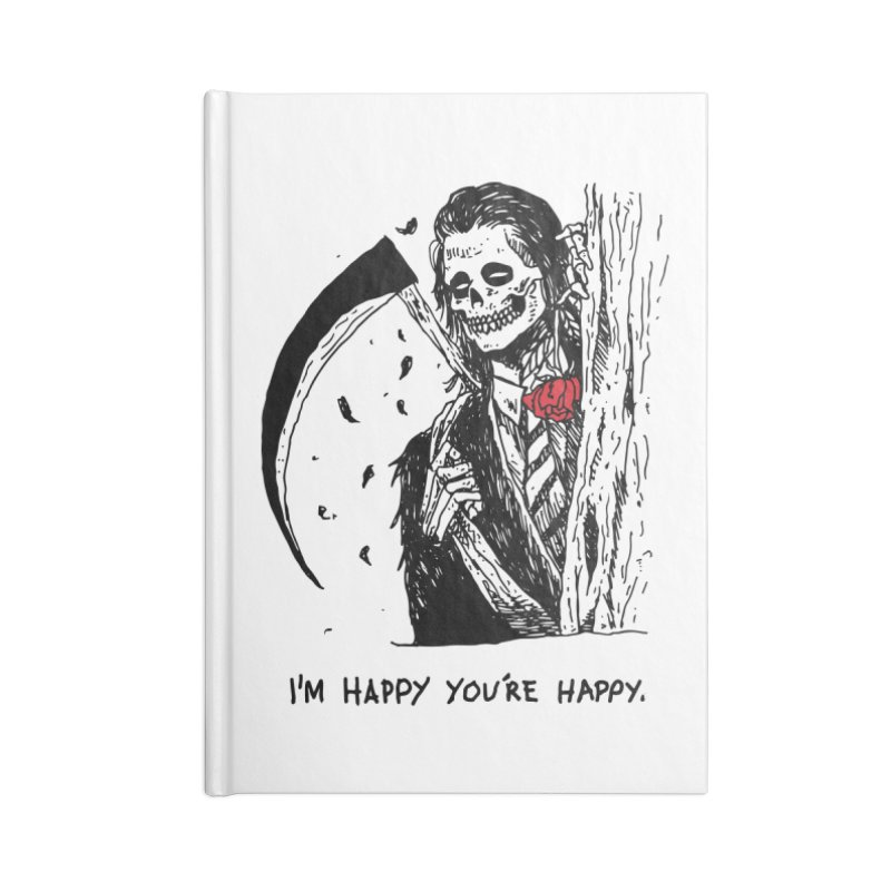 I'm Happy You're Happy Accessories Blank Journal Notebook by skullpel illustrations's Artist Shop