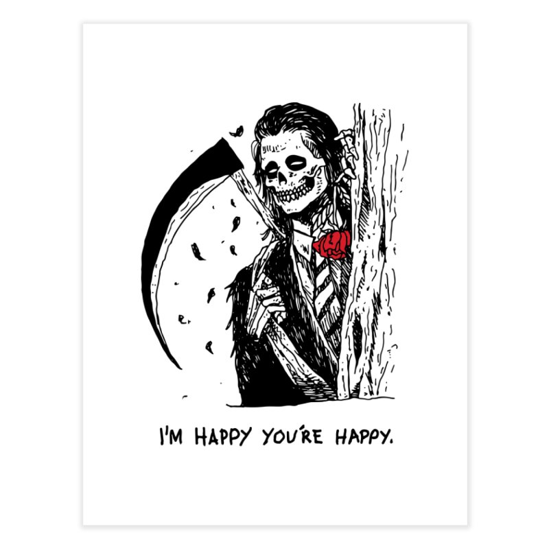 I'm Happy You're Happy Home Fine Art Print by Skullpel Illustrations's Artist Shop