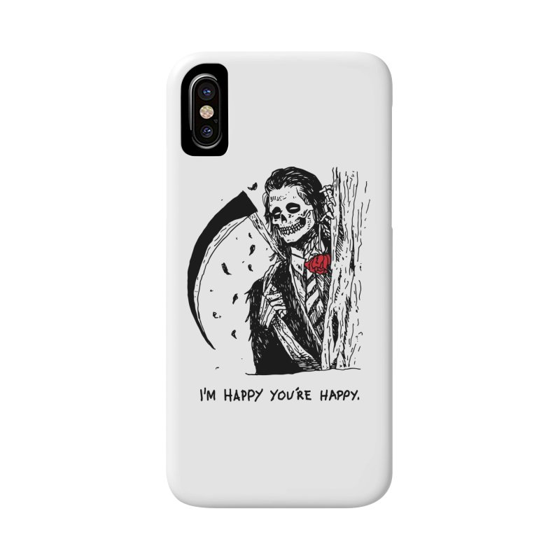 I'm Happy You're Happy Accessories Phone Case by skullpel illustrations's Artist Shop