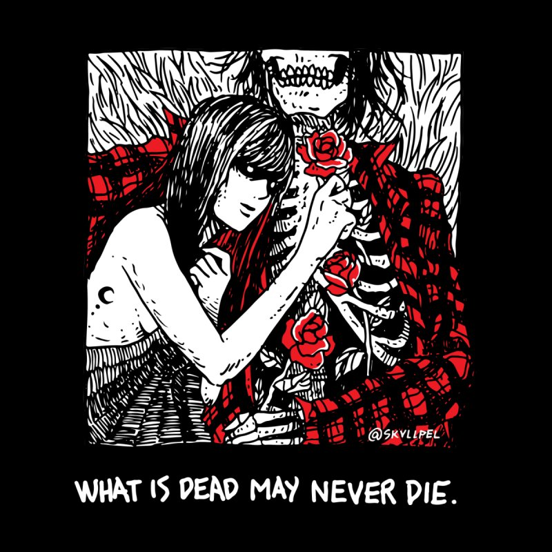 What Is Dead May Never Die by skullpel illustrations's Artist Shop