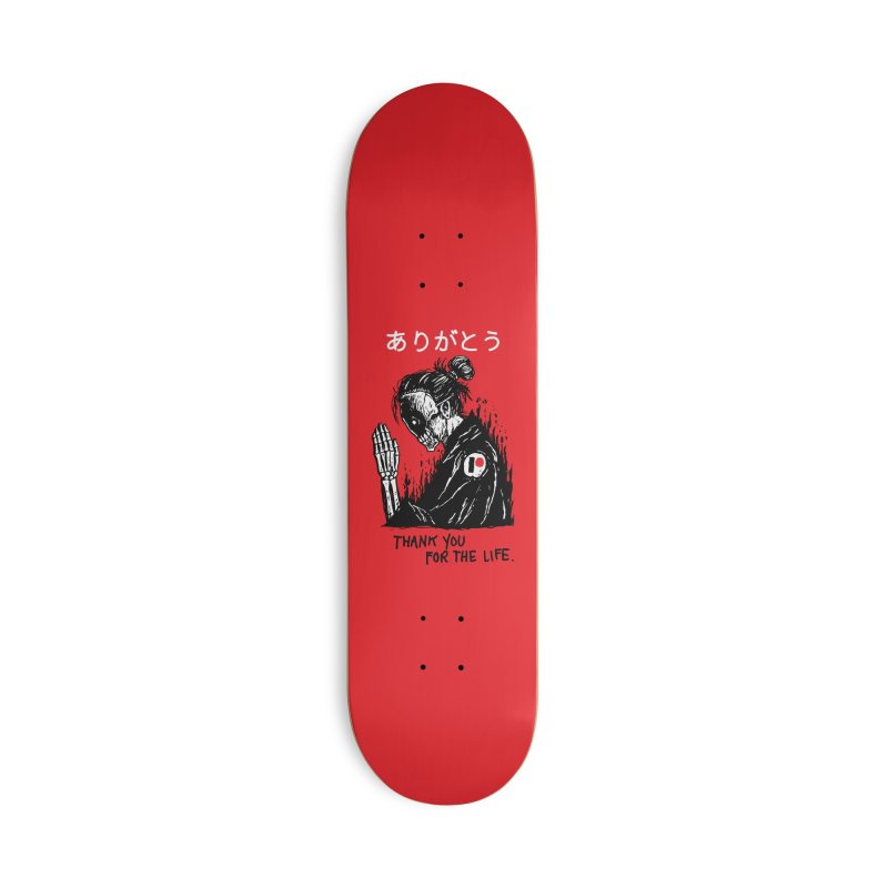 Thank You For The Life Accessories Deck Only Skateboard by Skullpel Illustrations's Artist Shop