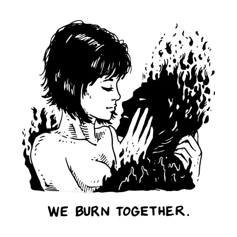 We Burn Together by Skullpel Illustrations's Artist Shop