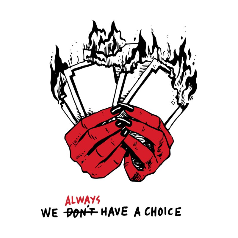 We Always Have A Choice. by Skullpel Illustrations's Artist Shop