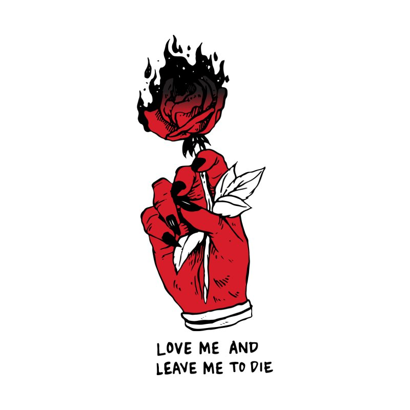 L**ve And L**ve Me To Die by Skullpel Illustrations's Artist Shop