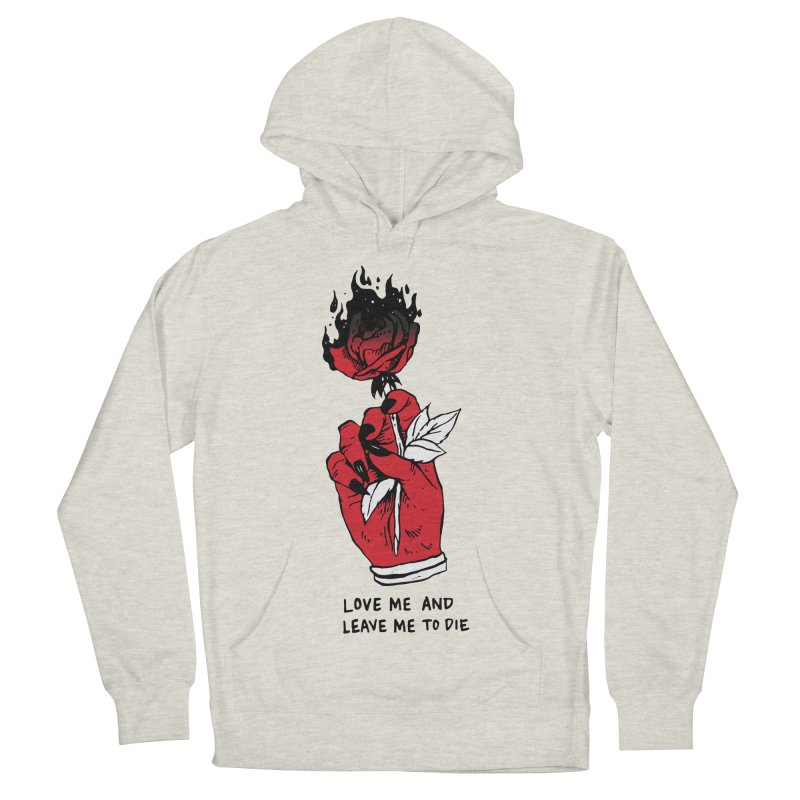 L**ve And L**ve Me To Die Men's French Terry Pullover Hoody by Skullpel Illustrations's Artist Shop