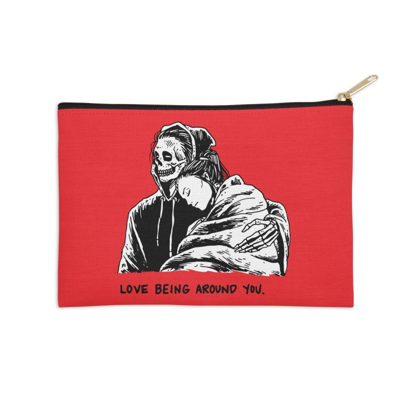 I Love Being Around You Accessories Zip Pouch by Skullpel Illustrations's Artist Shop