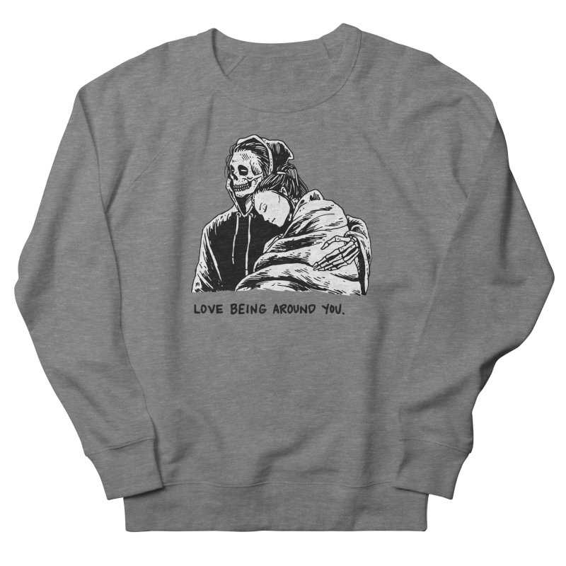 I Love Being Around You Women's French Terry Sweatshirt by Skullpel Illustrations's Artist Shop